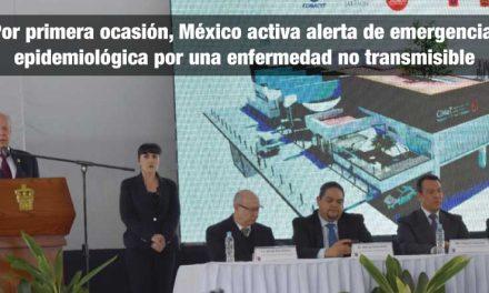 Por primera ocasión, México activa alerta de emergencia epidemiológica por una enfermedad no transmisible