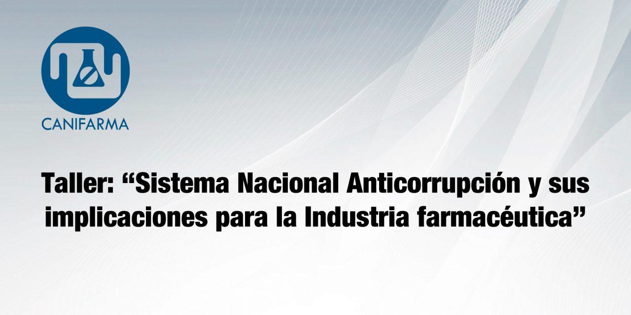 """Taller:""""Sistema Nacional Anticorrupción y sus implicaciones para la Industria farmacéutica"""""""