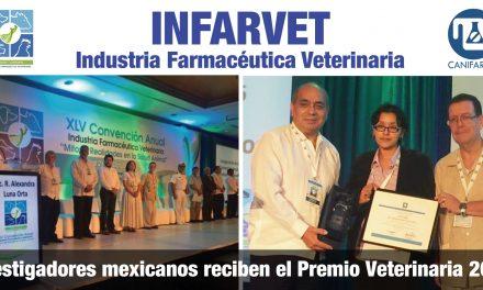 """Investigadores mexicanos reciben el Premio Veterinaria 2016 """"Dr. Alfredo Téllez Girón Rode"""" que otorga la Sección INFARVET de CANIFARMA"""