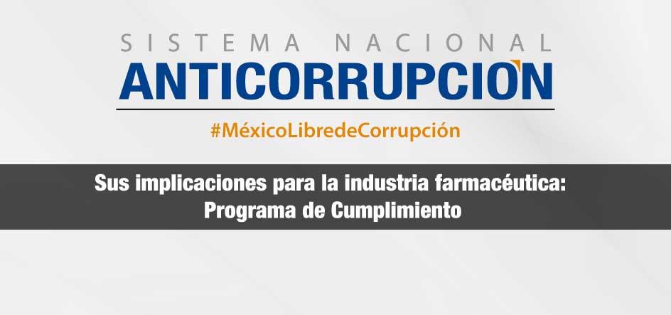 Sistema Nacional Anticorrupción y sus implicaciones para la industria farmacéutica: Programa de Cumplimiento