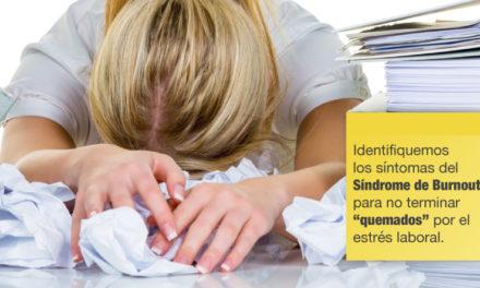 Quemados por el estrés laboral | Síndrome de Burnout