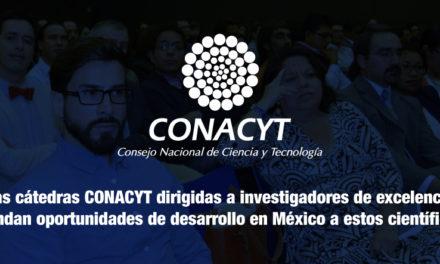 Las cátedras CONACYT dirigidas a investigadores de excelencia brindan oportunidades de desarrollo en México a estos científicos