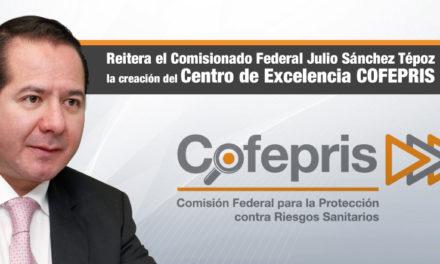 Reitera el Comisionado Federal Julio Sánchez Tépoz la creación del Centro de Excelencia COFEPRIS