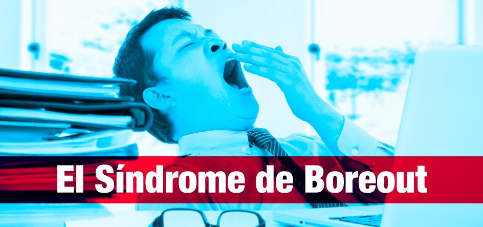 Estoy, pero no estoy, el Síndrome de Boreout