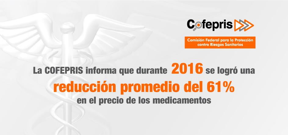 La COFEPRIS informa que durante 2016 se logró una reducción promedio del 61% en el precio de los medicamentos