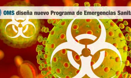 OMS diseña nuevo Programa de Emergencias Sanitarias