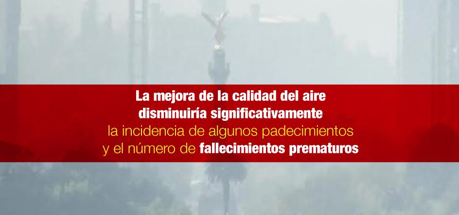 La mejora de la calidad del aire disminuiría significativamente la incidencia de algunos padecimientos y el número de fallecimientos prematuros