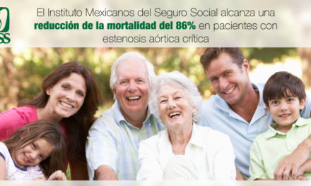 El Instituto Mexicano del Seguro Social alcanza una reducción de la mortalidad del 86% en pacientes con estenosis aórtica crítica