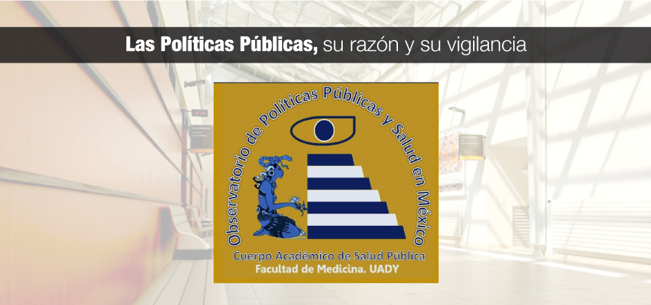 Las políticas públicas, su razón y su vigilancia.