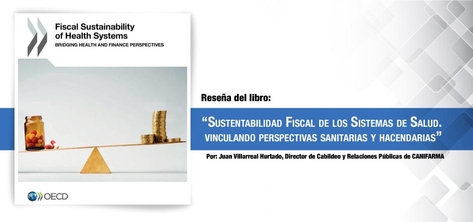 """Reseña del libro """"Sustentabilidad Fiscal de los Sistemas de Salud. Vinculando perspectivas sanitarias y hacendarias"""""""