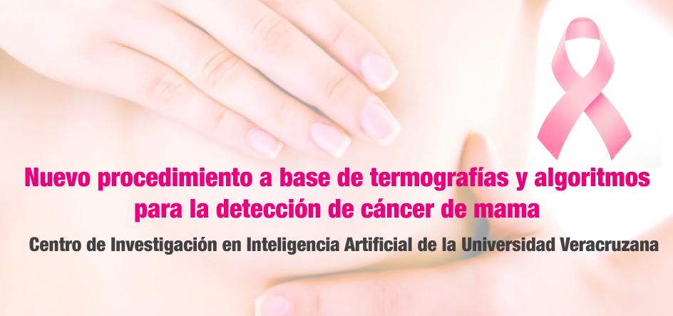 Desarrollan en el Centro de Investigación en Inteligencia Artificial de la Universidad Veracruzana, un nuevo procedimiento a base de termografías y algoritmos para la detección de cáncer de mama