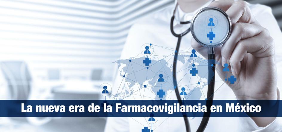 La nueva era de la Farmacovigilancia en México