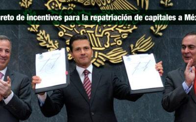 Decreto de incentivos para la repatriación de capitales a México