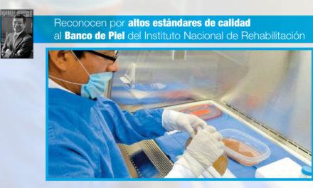 Reconocen por altos estándares de calidad al Banco de Piel del Instituto Nacional de Rehabilitación