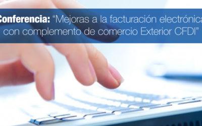 """Conferencia:""""Mejoras a la facturación electrónica con complemento de comercio Exterior CFDI"""""""