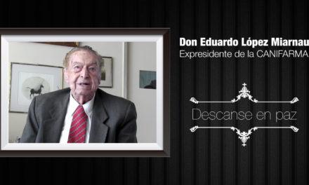 Don Eduardo López Miarnau Expresidente de la CANIFARMA| Descanse en paz.