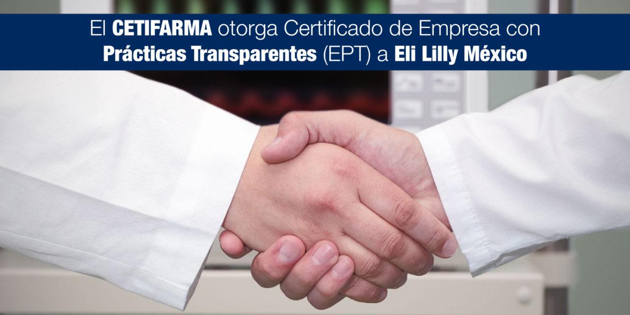 El CETIFARMA otorga Certificado de Empresa con Prácticas Transparentes (EPT) a Eli Lilly México