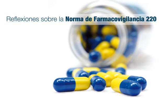 Reflexiones sobre la Norma de Farmacovigilancia 220