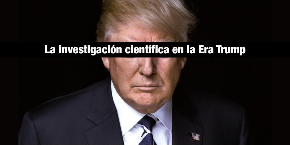 La investigación científica en la Era Trump
