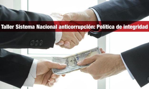 Taller Sistema Nacional anticorrupción: Política de integridad