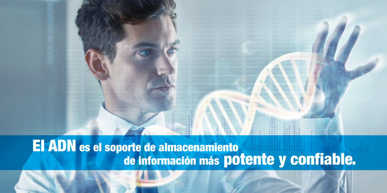 El <strong>ADN</strong> es el soporte de almacenamiento de información más potente y confiable.