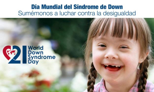 <strong>Día Mundial del Síndrome de Down</strong> |Sumémonos a luchar contra la desigualdad