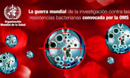 La guerra mundial de la investigación contra las resistencias bacterianas convocada por la OMS
