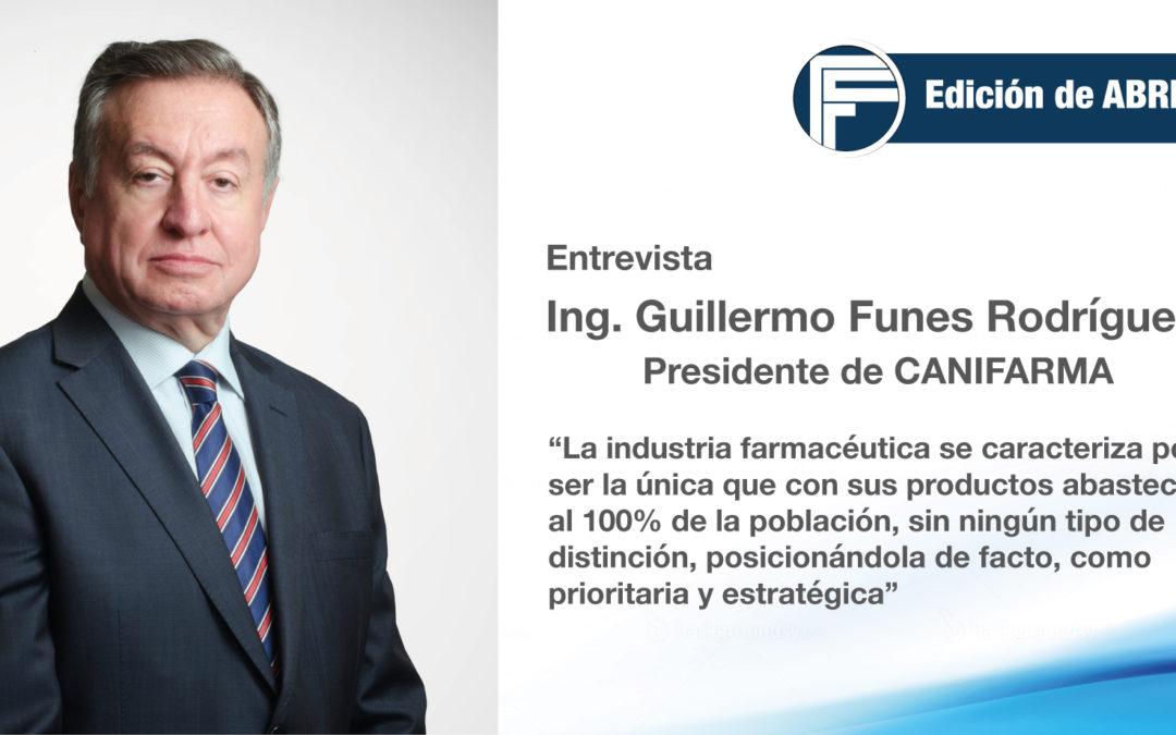 Entrevista: Ing. Guillermo Funes Rodríguez, Presidente de CANIFARMA: