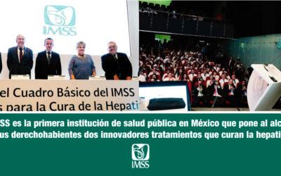 El IMSS es la primera institución de salud pública en México que pone al alcance de sus derechohabientes dos innovadores tratamientos que curan la hepatitis C