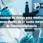 <strong>Plan de manejo de riesgo para medicamentos y vacunas</strong> dentro de la nueva norma 220 de Farmacovigilancia