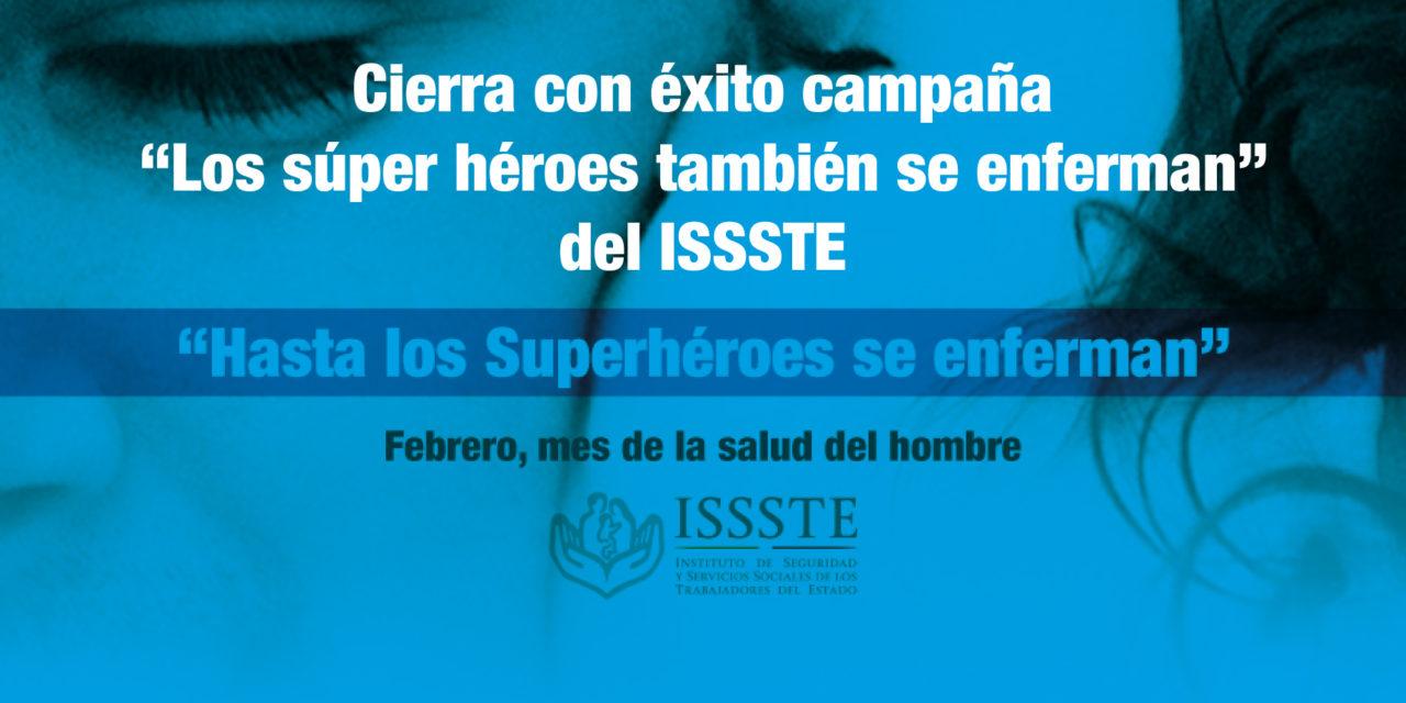 """<p class=""""p1"""">Cierra con éxito campaña <strong>""""Los súper héroes también se enferman""""</strong> del ISSSTE</p><p class=""""p2""""></p>"""