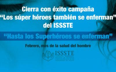 """Cierra con éxito campaña """"Los súper héroes también se enferman"""" del ISSSTE"""