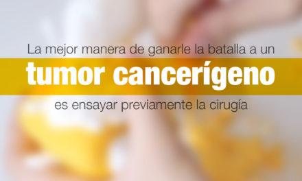La mejor manera de ganarle la batalla a un tumor cancerígeno es ensayar previamente la cirugía