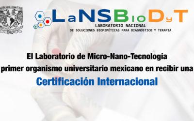 El Laboratorio de Micro-Nano-Tecnología, primer organismo universitario mexicano en recibir una certificación internacional