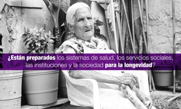 ¿Están preparados los sistemas de salud, los servicios sociales, las instituciones y la sociedad para la longevidad?