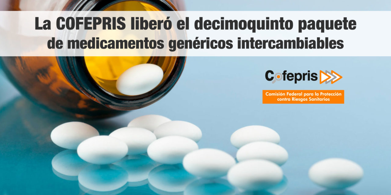 La COFEPRIS liberó el decimoquinto paquete de medicamentos genéricos intercambiables
