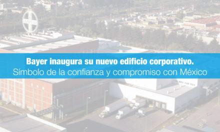 Bayer inaugura su nuevo edificio corporativo como símbolo de la confianza y compromiso con México