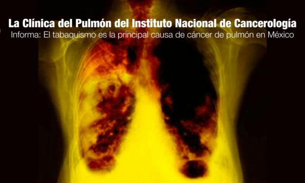 La Clínica del Pulmón del Instituto Nacional de Cancerología informa que el tabaquismo es la principal causa de cáncer de pulmón en México