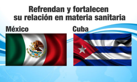 México y Cuba refrendan y fortalecen su relación en materia sanitaria