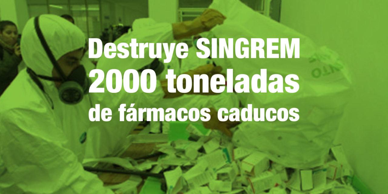 Destruye SINGREM 2000 toneladas de fármacos caducos.