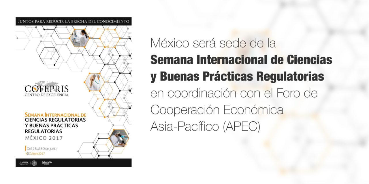 México será sede de la Semana Internacional de Ciencias y Buenas Prácticas Regulatorias, en coordinación con el Foro de Cooperación Económica Asia-Pacífico (APEC)
