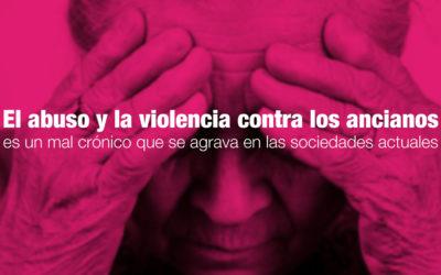 El abuso y la violencia contra los ancianos es un mal crónico que se agrava en las sociedades actuales
