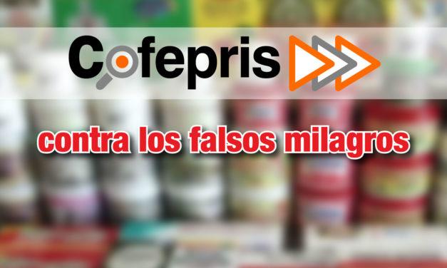 La COFEPRIS, contra los falsos milagros