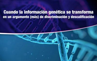 Información genética: argumento de discriminación y descalificación