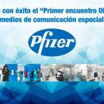 """Se realiza con éxito el """"Primer encuentro ONE Pfizer"""" para medios de comunicación especializada"""