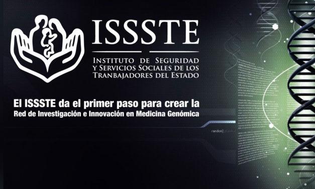 El ISSSTE da el primer paso para crear la Red de Investigación e Innovación en Medicina Genómica