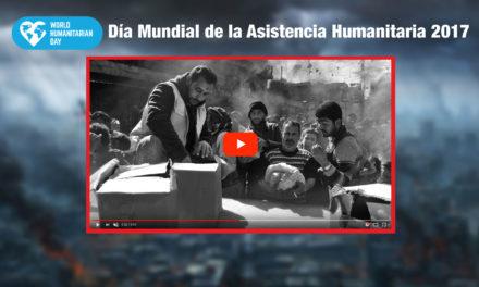 Día Mundial de la Asistencia Humanitaria 2017
