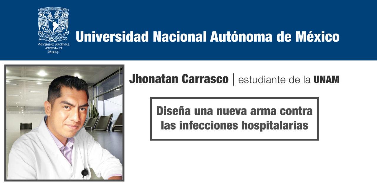 Diseña una nueva arma contra las infecciones hospitalarias; Jhonatan Carrasco Hernández, estudiante de la UNAM
