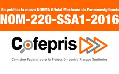 Se publica la nueva NORMA Oficial Mexicana de Farmacovigilancia NOM-220-SSA1-2016