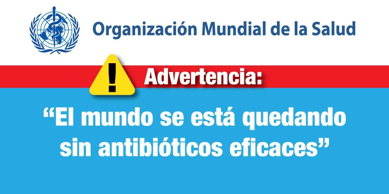 """La OMS advierte: """"El mundo se está quedando sin antibióticos eficaces"""""""
